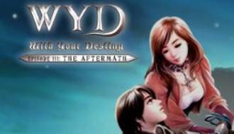 WYD: With your destiny